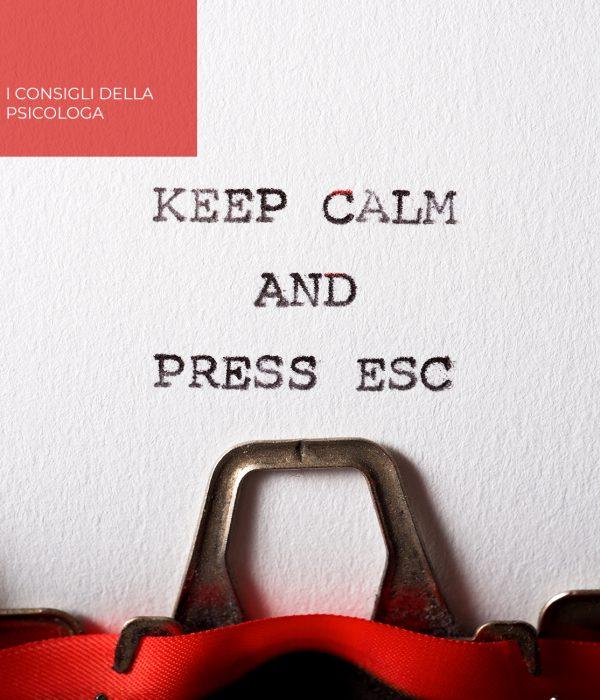 Come gestire l'ansia: nell'immagine la scritta Keep calm and press esc.